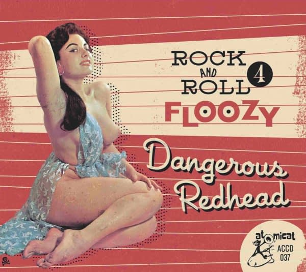 VARIOUS - ROCK AND ROLL FLOOZY VOL.4 - DANGEROUS REDHEAD - ATOMICAT CD