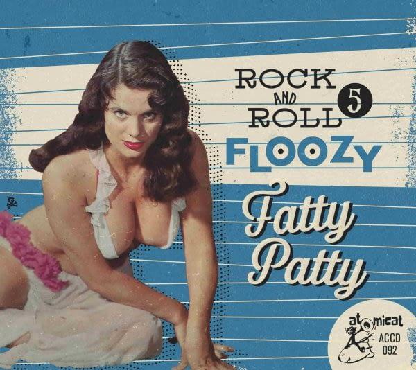VARIOUS - ROCK AND ROLL FLOOZY VOL.5 - FATTY PATTY - ATOMICAT CD