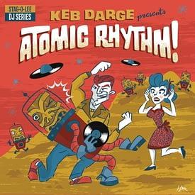 VARIOUS - KEB DARGE PRESENT'S ATOMIC RHYTHM - STAG-O-LEE CD