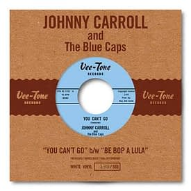 JOHNNY CARROLL - YOU CAN'T GO / BE BOP A LULA - VEE TONE 45 (WHITE VINYL)