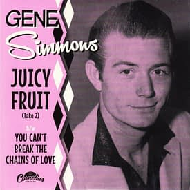 GENE SIMMONS - JUICY FRUIT (take 2) / YOU CAN'T BREAK THE CHAINS OF LOVE - CORNELIUS 45