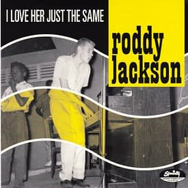 RODDY JACKSON - I LOVE HER JUST THE SAME / I FOUND A NEW GIRL - SPECIALTY 45