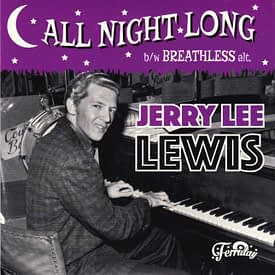JERRY LEE LEWIS - ALL NIGHT LONG / BREATHLESS (ALT) - FERRIDAY 45